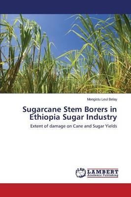 Sugarcane Stem Borers in Ethiopia Sugar Industry (Paperback)