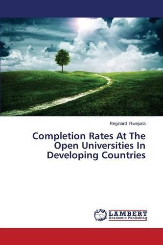Completion Rates at the Open Universities in Developing Countries (Paperback)