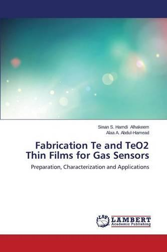 Fabrication Te and Teo2 Thin Films for Gas Sensors (Paperback)