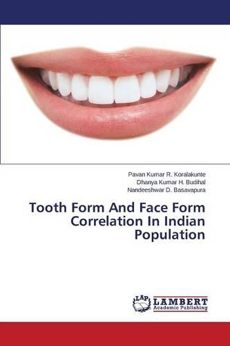 Tooth Form and Face Form Correlation in Indian Population (Paperback)