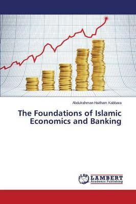 The Foundations of Islamic Economics and Banking (Paperback)