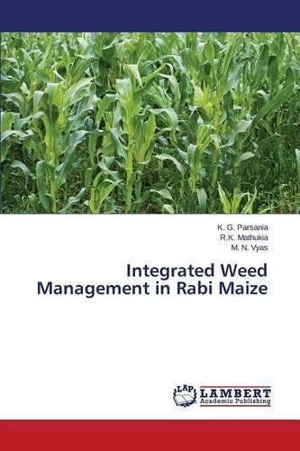 Integrated Weed Management in Rabi Maize (Paperback)