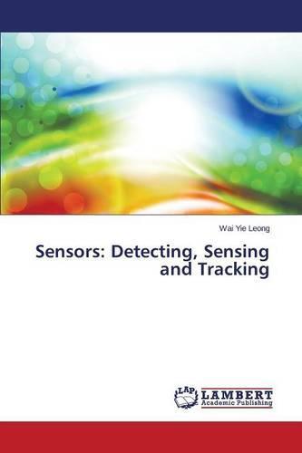 Sensors: Detecting, Sensing and Tracking (Paperback)