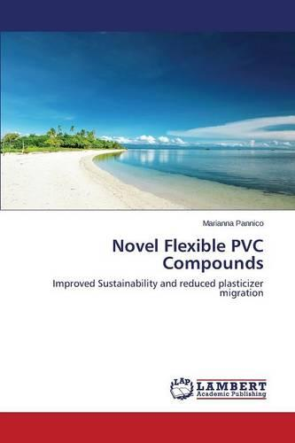 Novel Flexible PVC Compounds (Paperback)