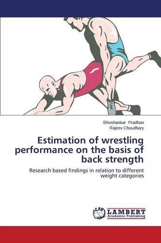 Estimation of Wrestling Performance on the Basis of Back Strength (Paperback)