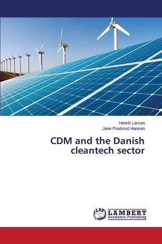 CDM and the Danish Cleantech Sector (Paperback)