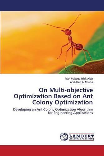 On Multi-Objective Optimization Based on Ant Colony Optimization (Paperback)