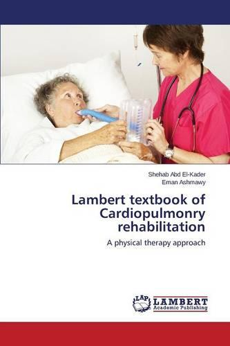 Lambert Textbook of Cardiopulmonry Rehabilitation (Paperback)