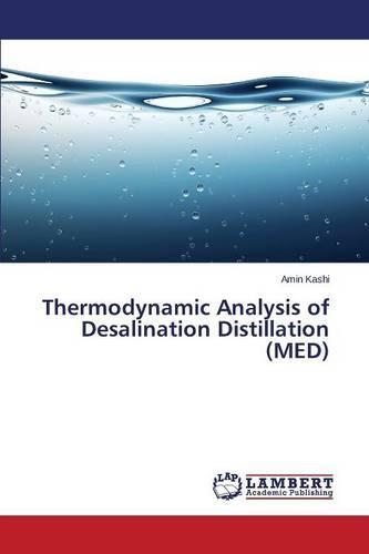 Thermodynamic Analysis of Desalination Distillation (Med) (Paperback)