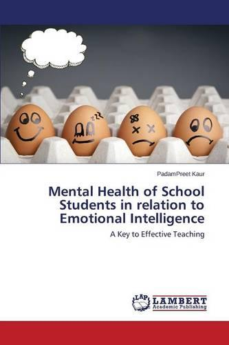 Mental Health of School Students in Relation to Emotional Intelligence (Paperback)