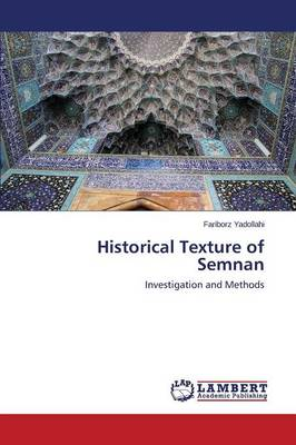 Historical Texture of Semnan (Paperback)