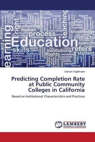 Predicting Completion Rate at Public Community Colleges in California (Paperback)