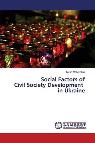 Social Factors of Civil Society Development in Ukraine (Paperback)