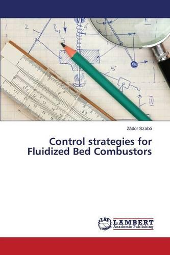 Control Strategies for Fluidized Bed Combustors (Paperback)