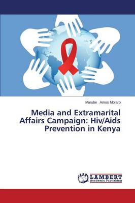Media and Extramarital Affairs Campaign: HIV/AIDS Prevention in Kenya (Paperback)