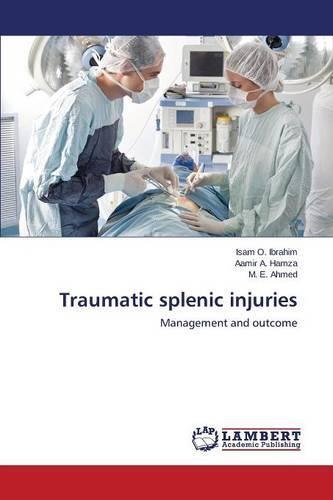 Traumatic Splenic Injuries (Paperback)