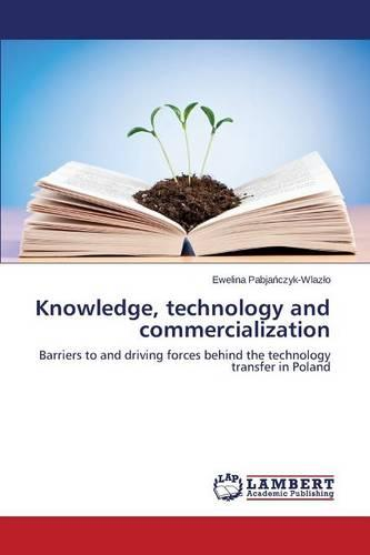 Knowledge, Technology and Commercialization (Paperback)