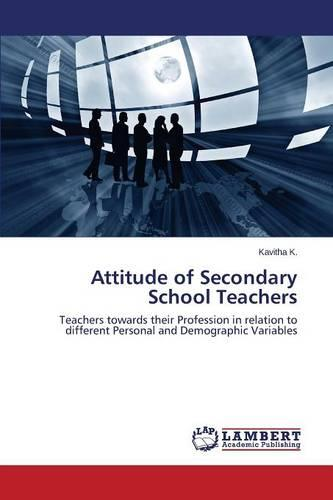 Attitude of Secondary School Teachers (Paperback)