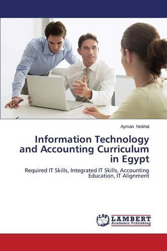 Information Technology and Accounting Curriculum in Egypt (Paperback)
