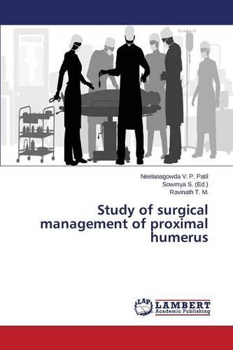 Study of Surgical Management of Proximal Humerus (Paperback)