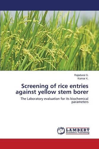 Screening of Rice Entries Against Yellow Stem Borer (Paperback)
