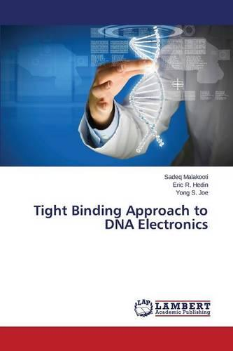 Tight Binding Approach to DNA Electronics (Paperback)