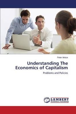 Understanding the Economics of Capitalism (Paperback)