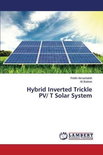 Hybrid Inverted Trickle Pv/ T Solar System (Paperback)