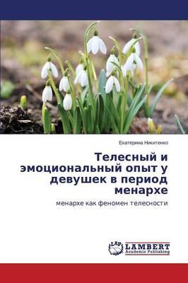 Telesnyy I Emotsional'nyy Opyt U Devushek V Period Menarkhe (Paperback)
