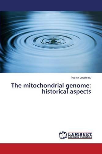 The Mitochondrial Genome: Historical Aspects (Paperback)