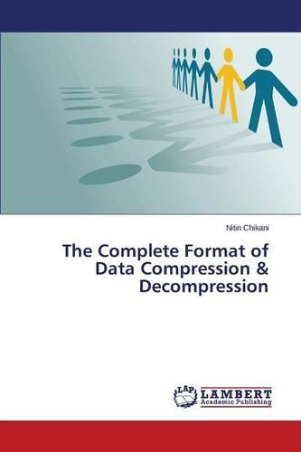 The Complete Format of Data Compression & Decompression (Paperback)