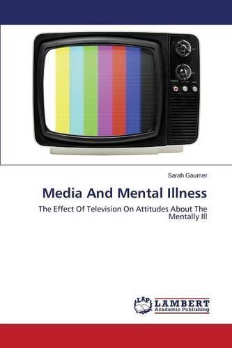 Media and Mental Illness (Paperback)