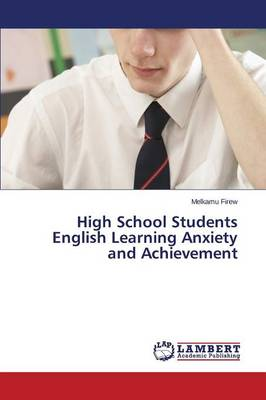 High School Students English Learning Anxiety and Achievement (Paperback)