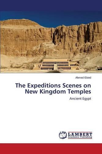 The Expeditions Scenes on New Kingdom Temples (Paperback)