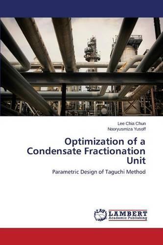 Optimization of a Condensate Fractionation Unit (Paperback)