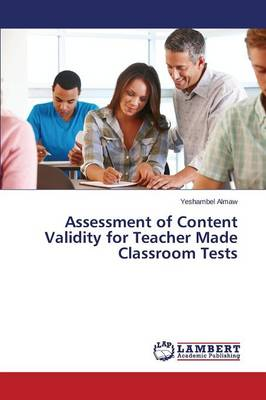 Assessment of Content Validity for Teacher Made Classroom Tests (Paperback)