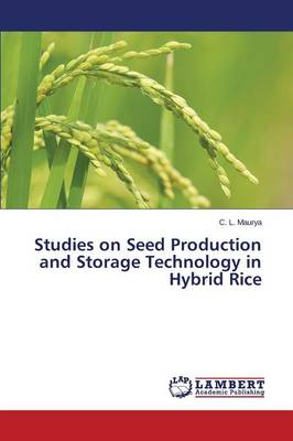 Studies on Seed Production and Storage Technology in Hybrid Rice (Paperback)