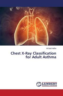 Chest X-Ray Classification for Adult Asthma (Paperback)