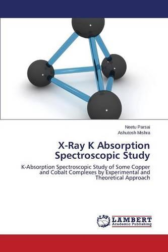 X-Ray K Absorption Spectroscopic Study (Paperback)