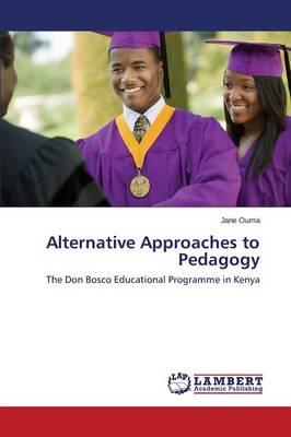Alternative Approaches to Pedagogy (Paperback)