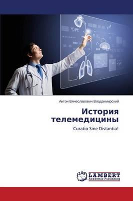 Istoriya Telemeditsiny (Paperback)