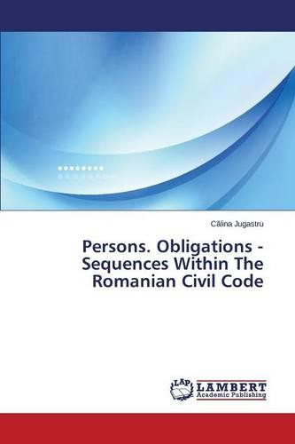 Persons. Obligations - Sequences Within the Romanian Civil Code (Paperback)