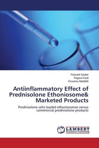 Antiinflammatory Effect of Prednisolone Ethoniosome& Marketed Products (Paperback)