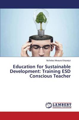Education for Sustainable Development: Training Esd Conscious Teacher (Paperback)
