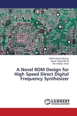 A Novel ROM Design for High Speed Direct Digital Frequency Synthesizer (Paperback)