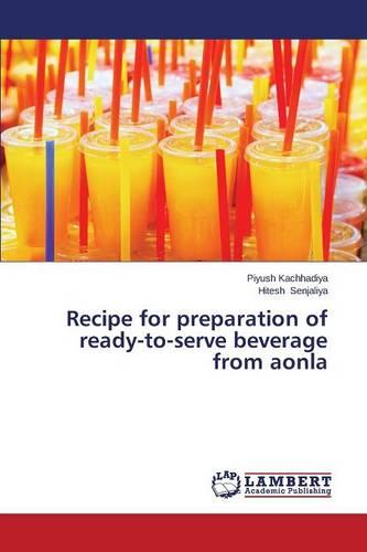 Recipe for Preparation of Ready-To-Serve Beverage from Aonla (Paperback)