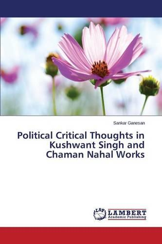 Political Critical Thoughts in Kushwant Singh and Chaman Nahal Works (Paperback)