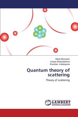 Quantum Theory of Scattering (Paperback)