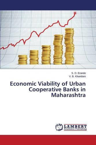 Economic Viability of Urban Cooperative Banks in Maharashtra (Paperback)