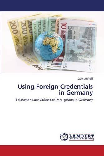 Using Foreign Credentials in Germany (Paperback)